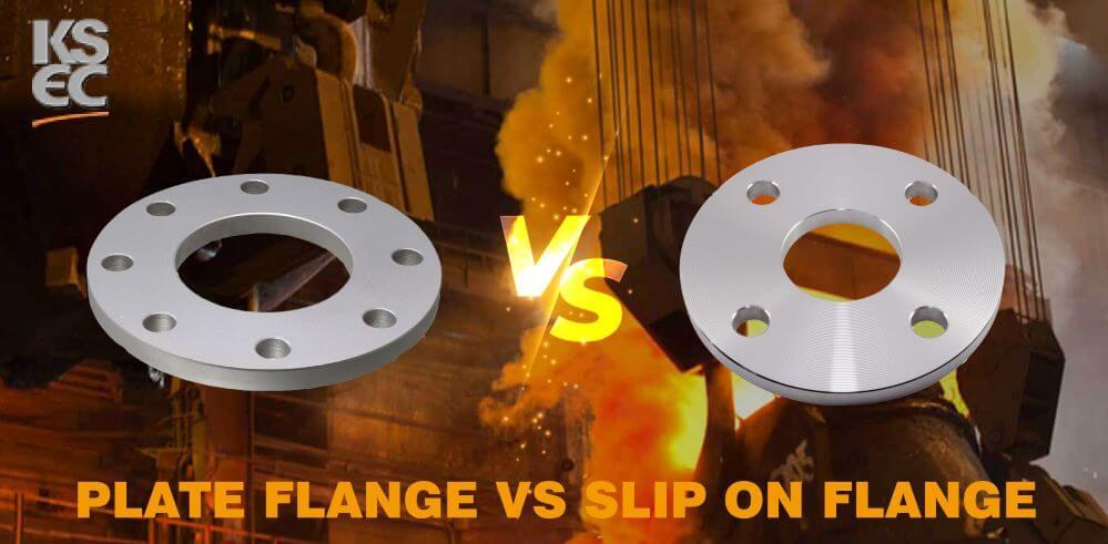 Plate flange vs slip-on flanges