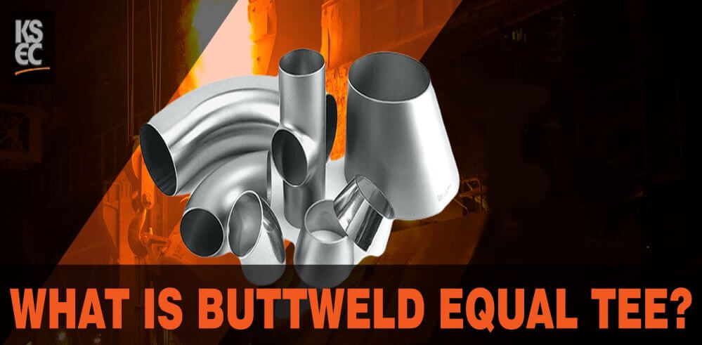 What is Buttweld Equal Tee